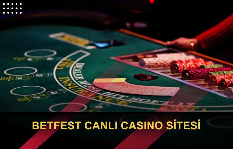 Betfest Canlı Casino Sitesi Hakkında