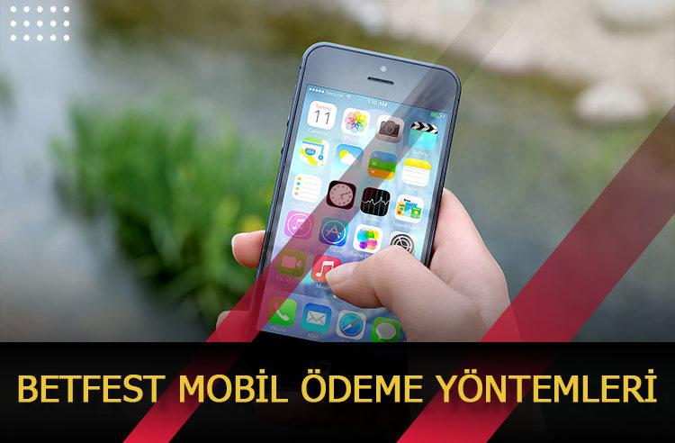 Betfest Mobil Ödeme Yöntemleri