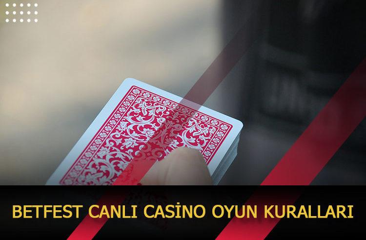 Betfest Canlı Casino Oyun Kuralları