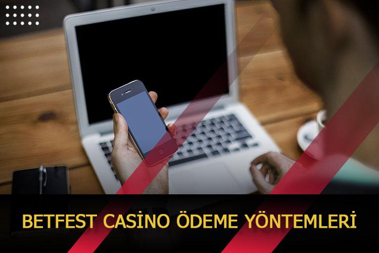 Betfest Casino Ödeme Yöntemleri