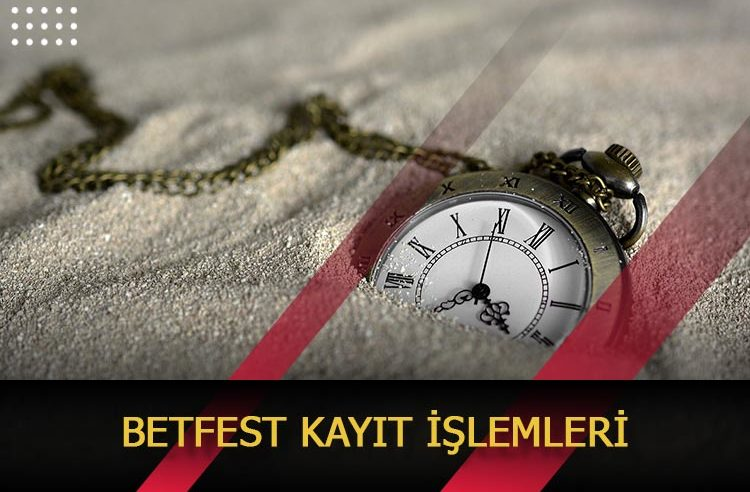 Betfest Kayıt İşlemleri
