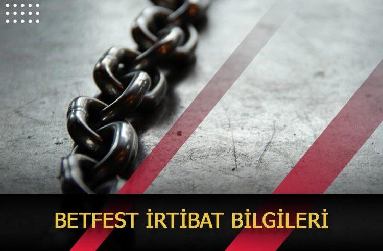 Betfest İrtibat Bilgileri