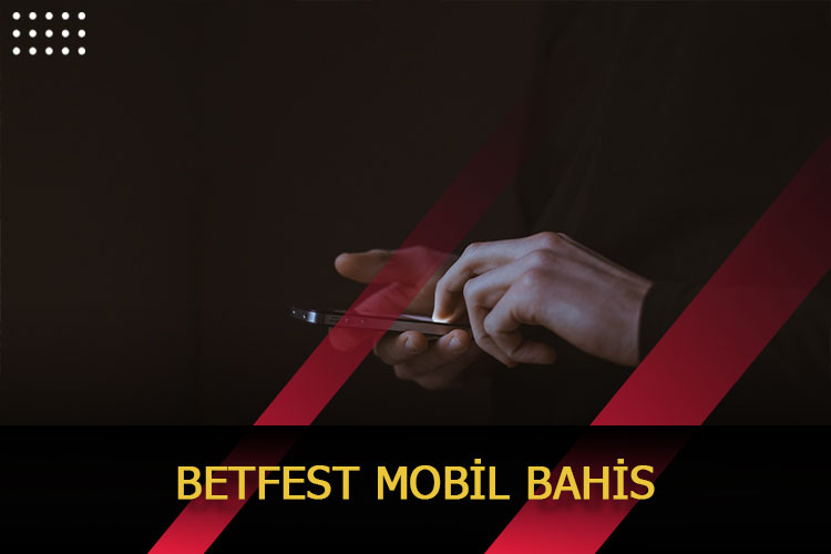 Betfest Mobil Bahis
