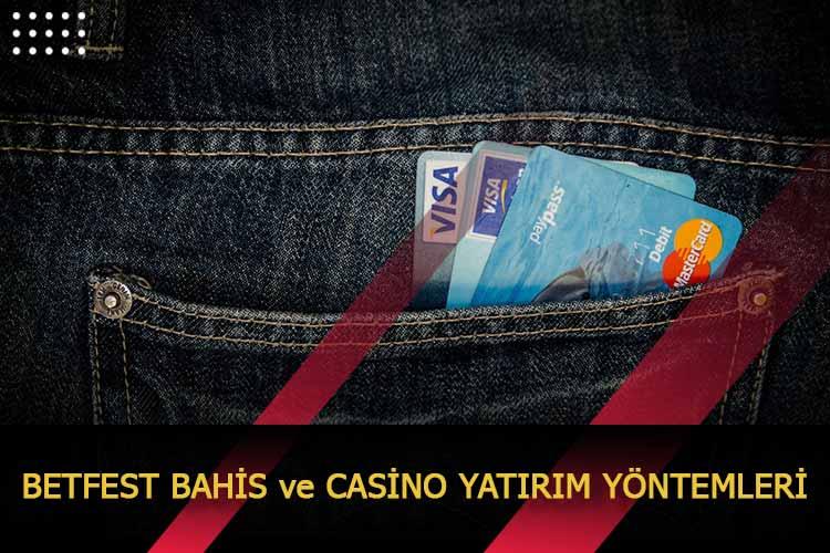 Betfest Bahis ve Casino Yatırım Yöntemleri