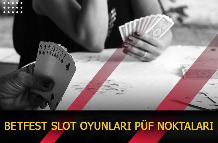 Betfest Slot Oyunları Püf Noktaları