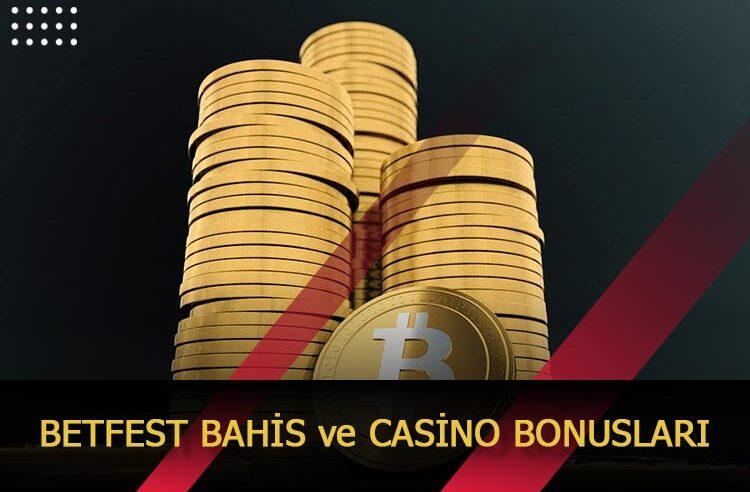 Betfest Bahis ve Casino Bonusları