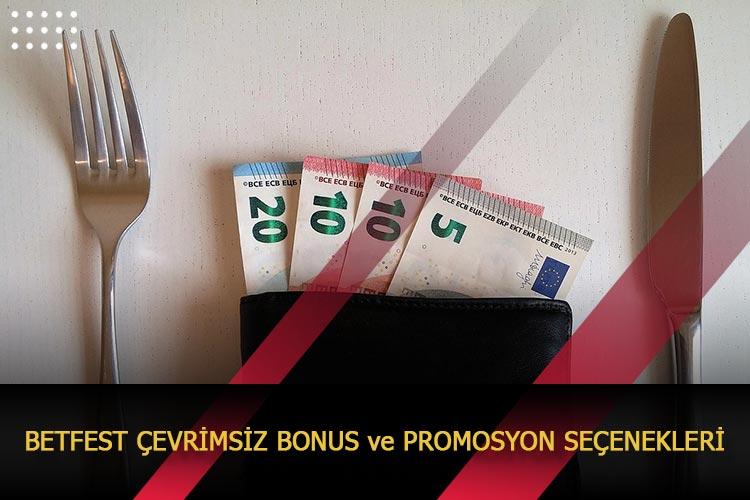 Betfest Çevrimsiz Bonus ve Promosyon Seçenekleri
