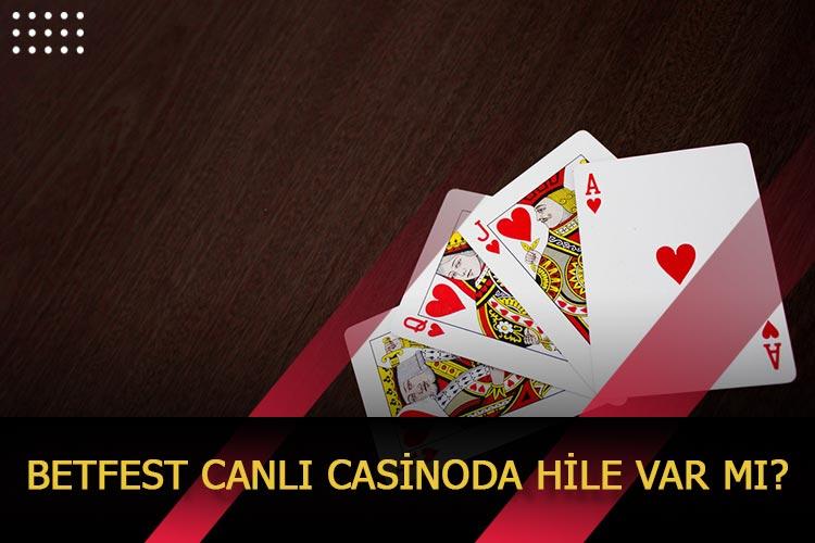 Betfest Canlı Casinoda Hile Var mı?