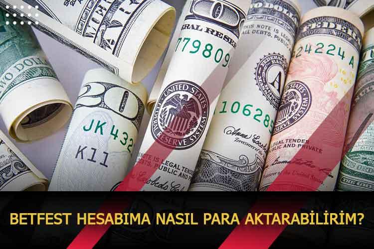 Betfest Hesabıma Nasıl Para Aktarabilirim?