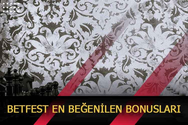Betfest En Beğenilen Bonusları