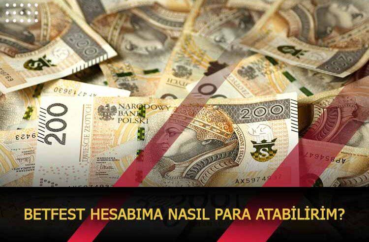 Betfest Hesabıma Nasıl Para Atabilirim?