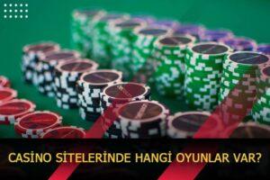 casino sitelerinde hangi oyunlar var