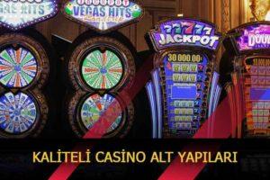 kaliteli casino alt yapilari