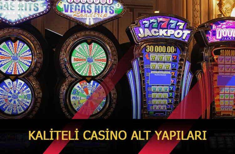 Kaliteli Casino Alt Yapıları
