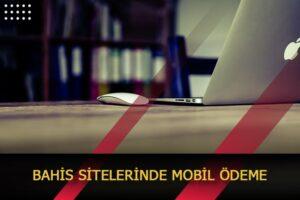 bahis sitelerinde mobil odeme
