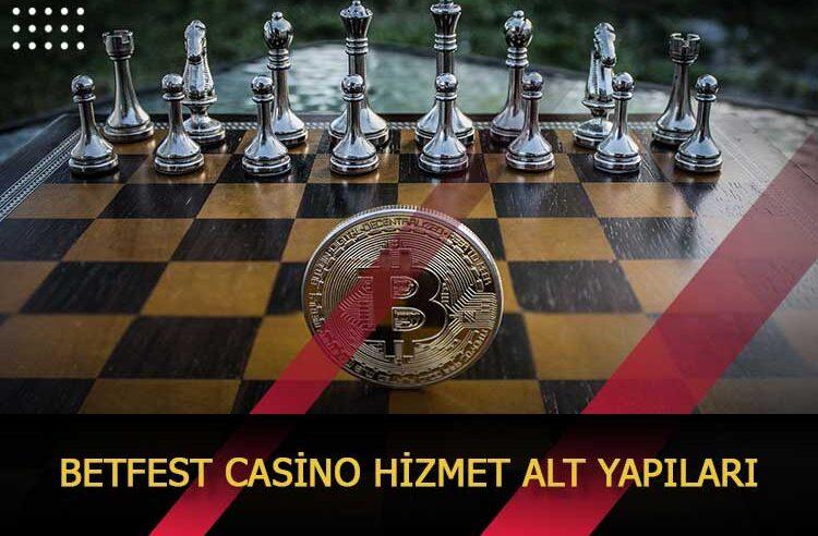 Betfest Casino Hizmet Alt Yapıları