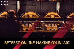 betfest online makine oyunlari