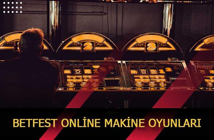 Betfest Online Makine Oyunları
