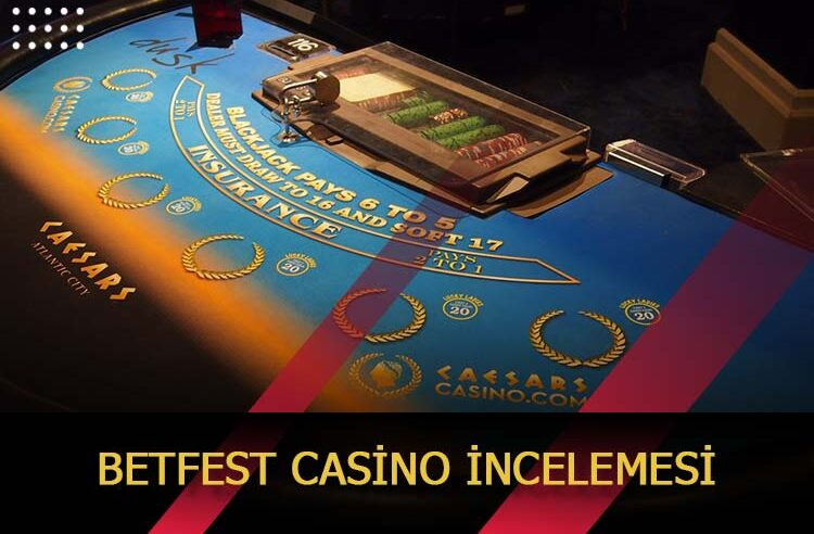 Betfest Casino Site İncelemesi