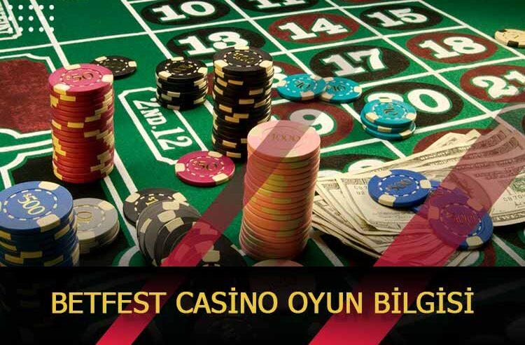 Betfest Casino Oyun Bilgisi