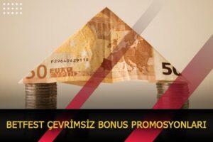betfest cevrimsiz bonus promosyonlari
