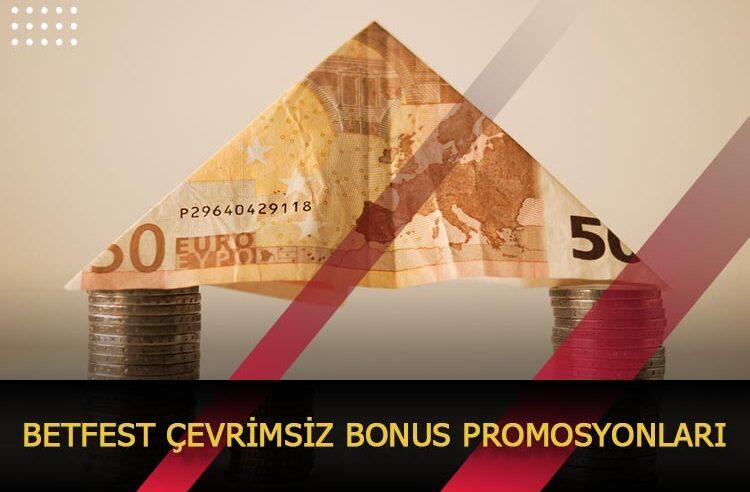 Betfest Çevrimsiz Bonus Promosyonları
