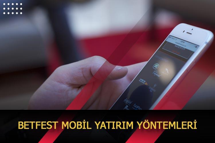 Betfest Mobil Yatırım Yöntemleri