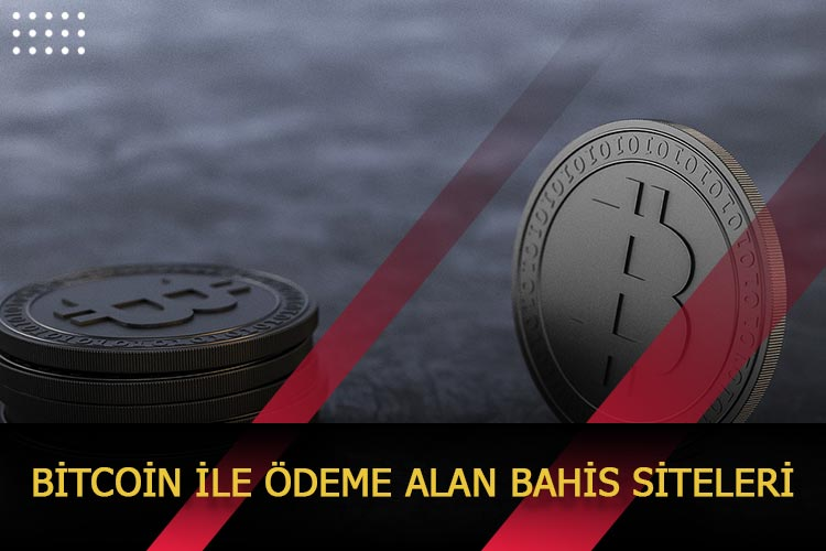Bitcoin ile Ödeme Alan Bahis Siteleri