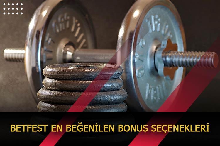 Betfest En Beğenilen Bonus Seçenekleri