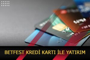 betfest kredi karti ile yatirim