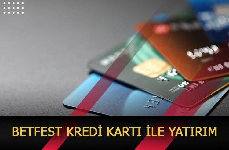 Betfest Kredi Kartı ile Yatırım