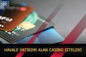 havale yatirimi alan casino siteleri