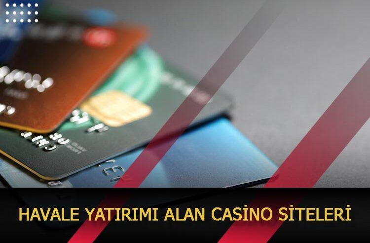 Havale Yatırımı Alan Casino Siteleri
