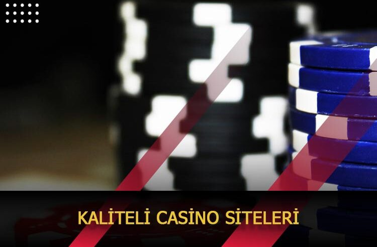 Kaliteli Casino Siteleri