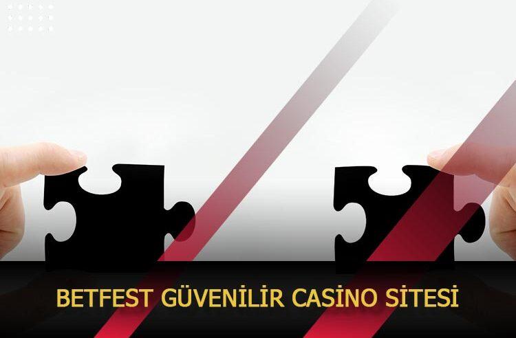 Betfest Güvenilir Casino Sitesi