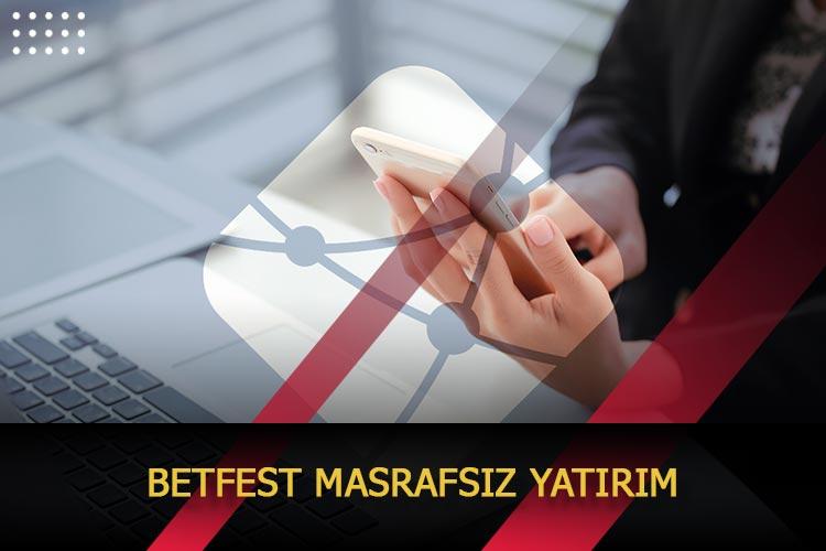 Betfest Masrafsız Yatırım