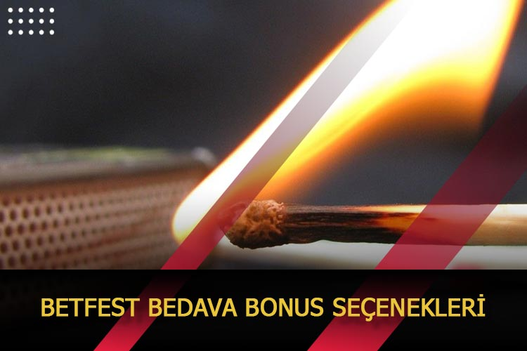 Betfest Bedava Bonus Seçenekleri