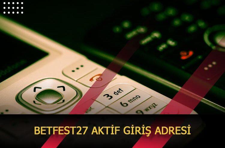 Betfest27 Aktif Giriş Adresi