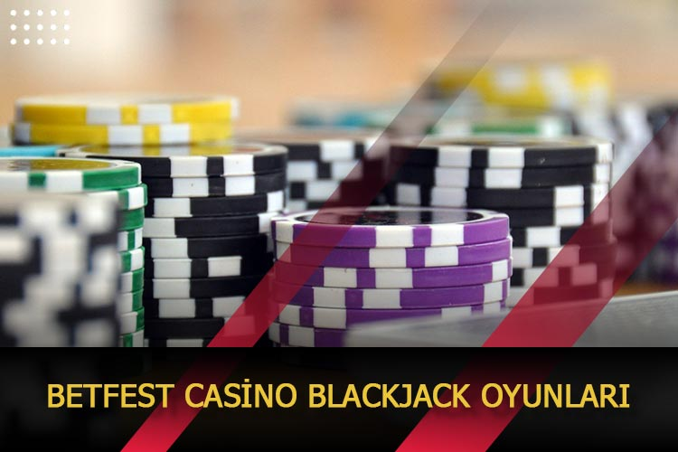 Betfest Casino Blackjack Oyunları