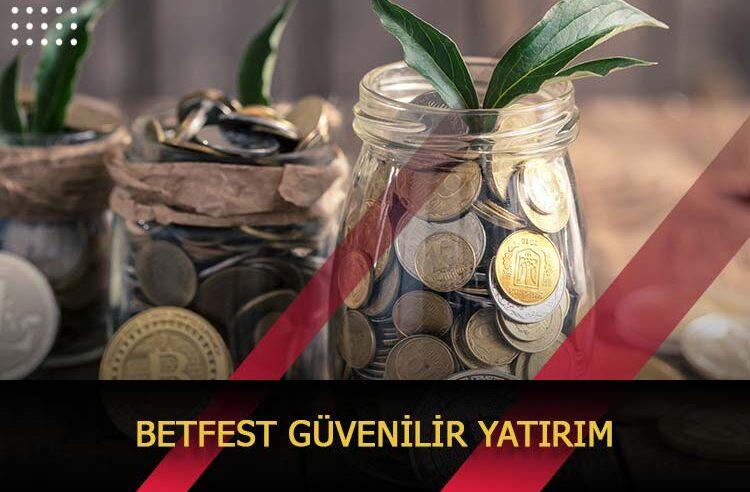 Betfest Güvenilir Yatırım