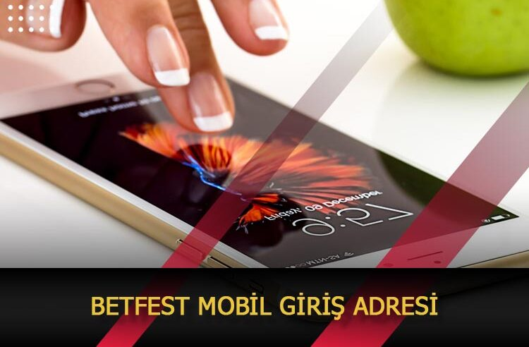 Betfest Mobil Giriş Adresi