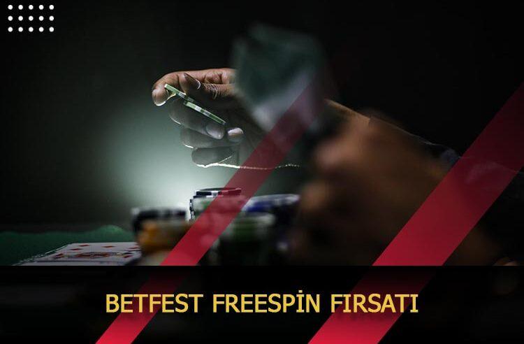 Betfest Freespin Fırsatı