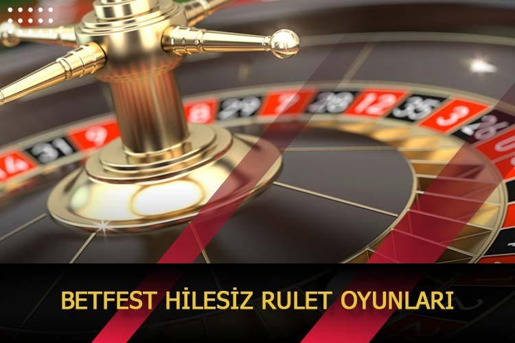 Betfest Hilesiz Rulet Oyunları