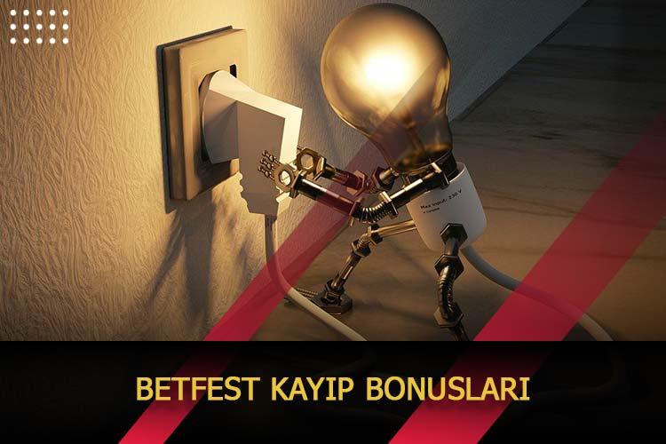 Betfest Kayıp Bonusları