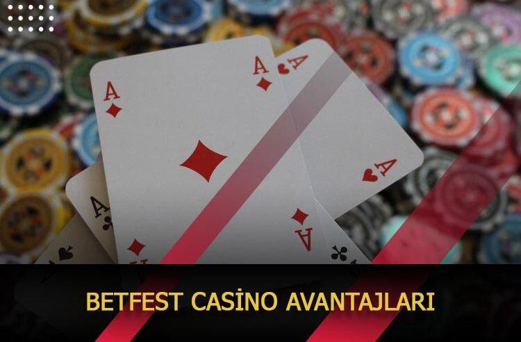 Betfest Casino Avantajları