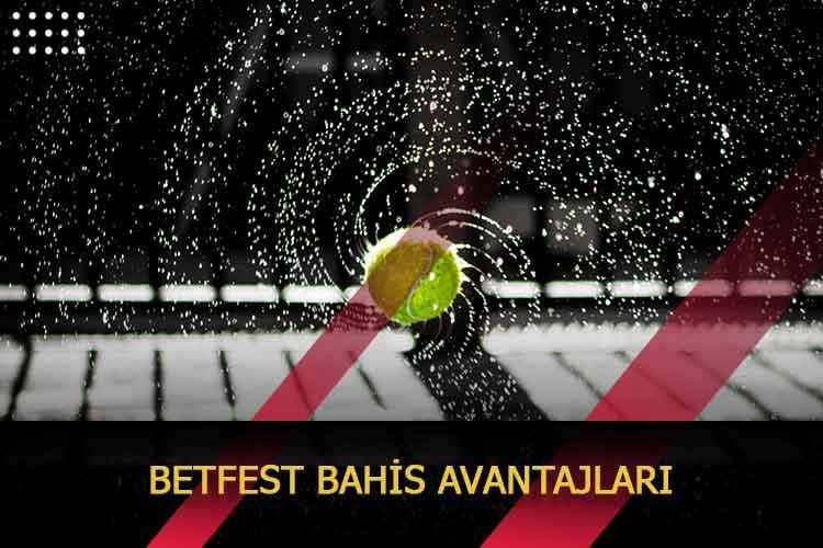 Betfest Bahis Avantajları