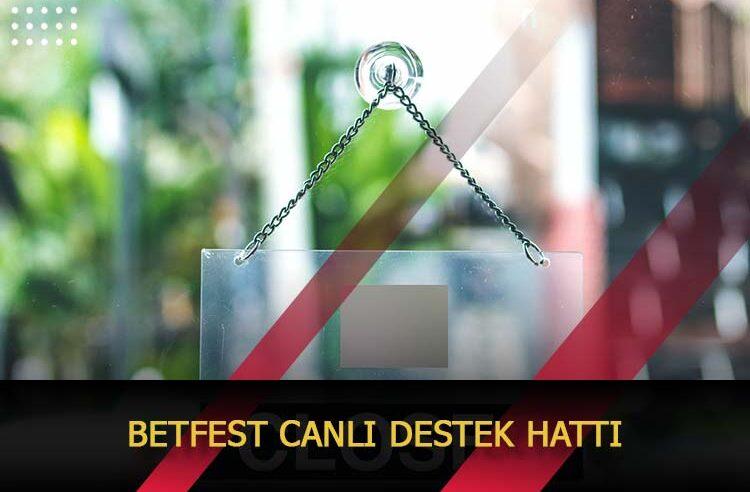 Betfest Canlı Destek Hattı