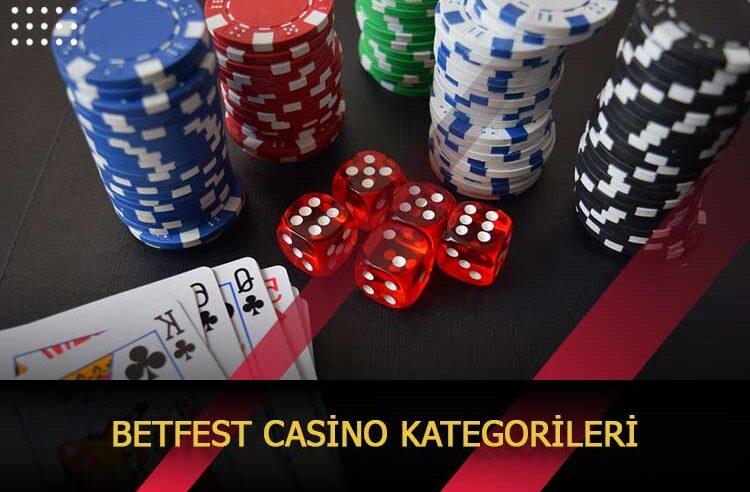 Betfest Casino Kategorileri