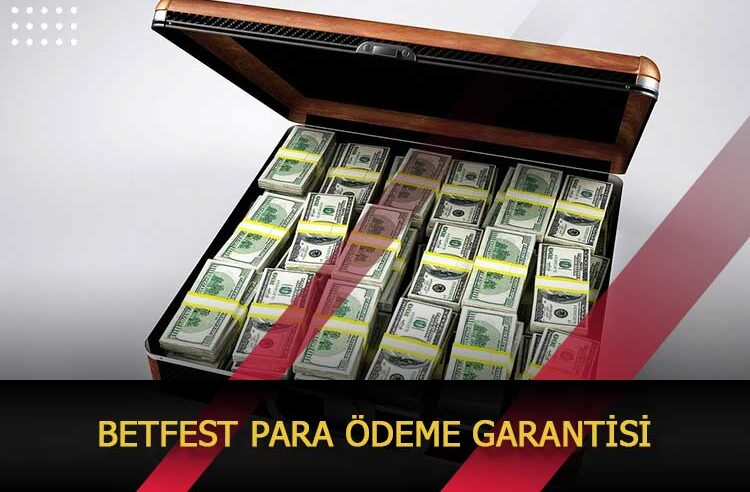Betfest Para Ödeme Garantisi