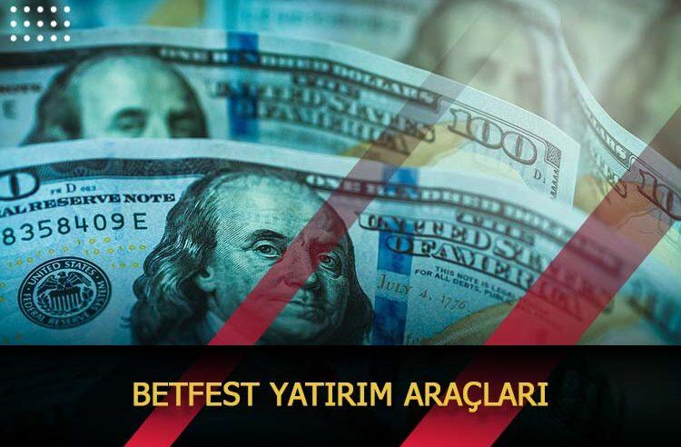 Betfest Yatırım Araçları